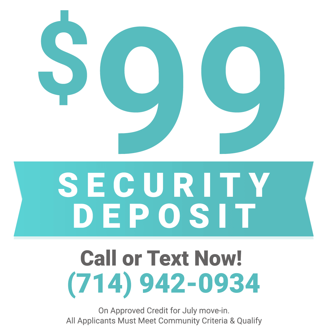 $99 Security Deposit On Approved Credit for July Move In